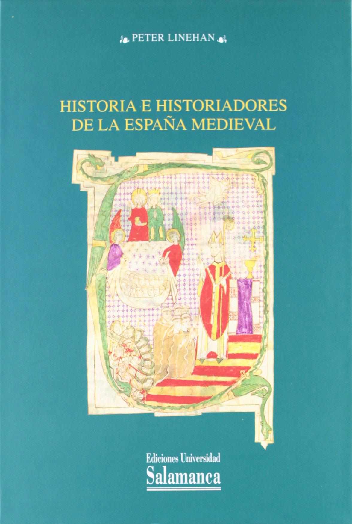 Historia E Historiadores De La España Medieval: Amazon.es: Linehan, Peter: Libros