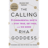 The Calling: 3 Fundamental Shifts to Stay True, Get Paid, and Do Good (English Edition)