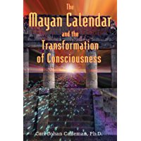 The Mayan Calendar and the Transformation of Consciousness (English Edition)
