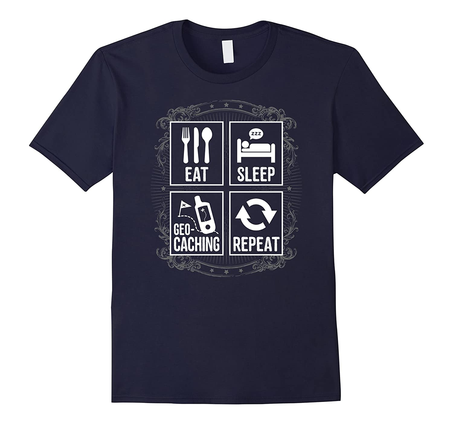 Eat Sleep Geocaching Repeat Funny Geocacher T-Shirt-ANZ