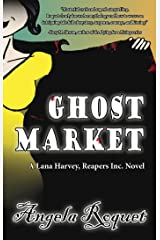 Ghost Market (Lana Harvey, Reapers Inc. Book 6) Kindle Edition