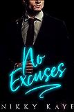 No Excuses: A Billionaire Romance (English Edition)