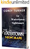 Le Watertown Nightmare (French Edition)