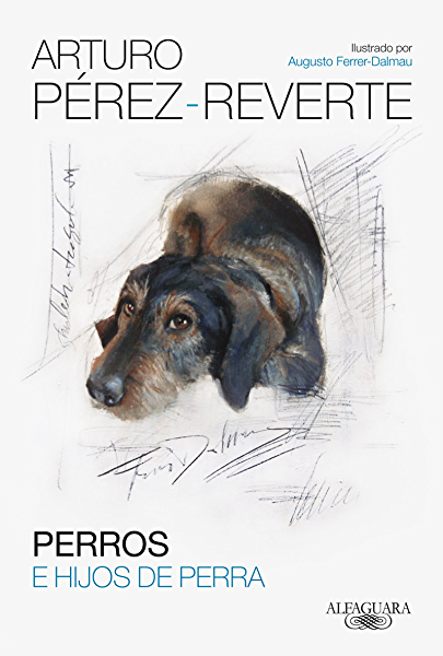 Perros e hijos de perra eBook: Pérez-Reverte, Arturo: Amazon.es: Tienda Kindle