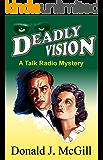 Deadly Vision: A Talk Radio Mystery