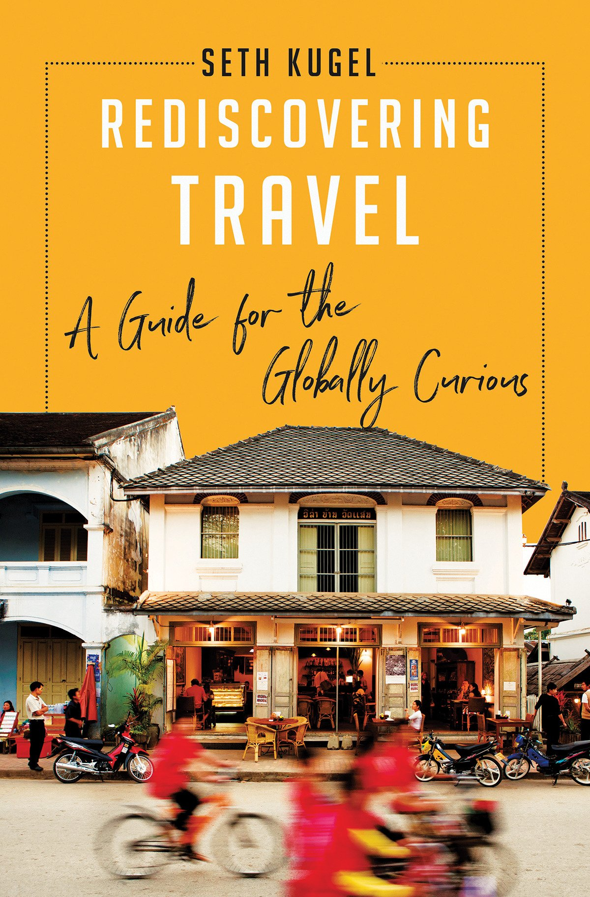 Rediscovering Travel: A Guide for the Globally Curious pdf epub