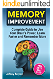 Memory Improvement: Complete Guide to Use Your Brain's Power, Learn Faster and Remember More (improving memory,how to study workbook,how to improve memory )