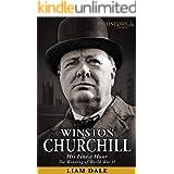 Winston Churchill: His Finest Hour - The Winning of World War II (THE WW2 HISTORY JOURNALS)