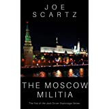 The Moscow Militia: Jack Driver Spy Series Volume 1 (Jack Driver's Spy Stories)