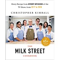 The Complete Milk Street TV Show Cookbook (2017-2019): Every Recipe from Every Episode...