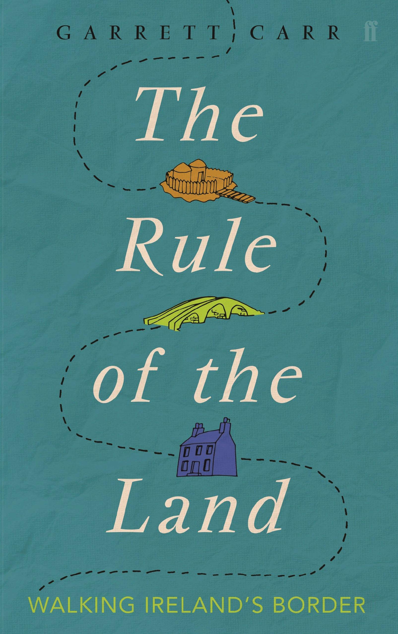The Rule of the Land: Walking Ireland's Border: Amazon.co.uk ...