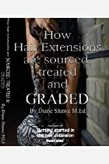 How hair extensions are sourced, treated and graded: The Hair Extension Bible by Diane Shawe