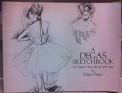 A Degas Sketchbook: The Halevy Sketchbook, 1877-1883