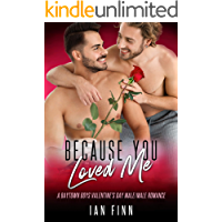 Because You Loved Me: A Baytown Boys Valentine's Day Male/Male Romance