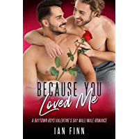 Because You Loved Me: A Baytown Boys Valentine's Day Male/Male Romance (English Edition)