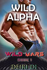 Wild Alpha: A Wolf Shifter Omega Romance (Wild Mars Book 1) Kindle Edition