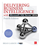 Delivering Business Intelligence with Microsoft SQL Server 2016, Fourth Edition (Database & ERP - OMG)