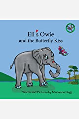 Eli's Owie and The Butterfly Kiss (Raising Kids in Hope Book 1) Kindle Edition