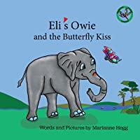 Eli's Owie and The Butterfly Kiss (Raising Kids in Hope Book 1)