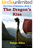 The Dragon's Kiss (The Curse of Shalama Book 2)