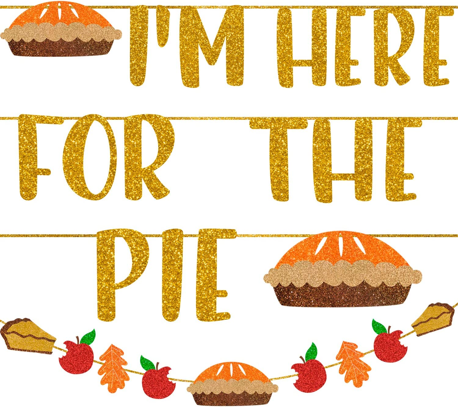 I'm here for the Pie Glittery Thanksgiving Banner + Apple, Pie, Autumn Leaves, Bunting Decor, Friendsgiving Funny Decoration Holidays Theme Party Supplies, Happy Fall Fest Day Sign