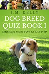 Dog Breed Quiz Book I (Interactive Game Book for Kids 9-99) Kindle Edition