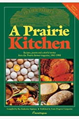 A Prairie Kitchen: Recipes, Poems and Colorful Stories from the Prairie Farmer Magazine, 1841-1900 Paperback