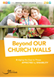 Beyond Our Church Walls: Bridging the Gap to Those Affected by Disability (The Irresistible Church Series)