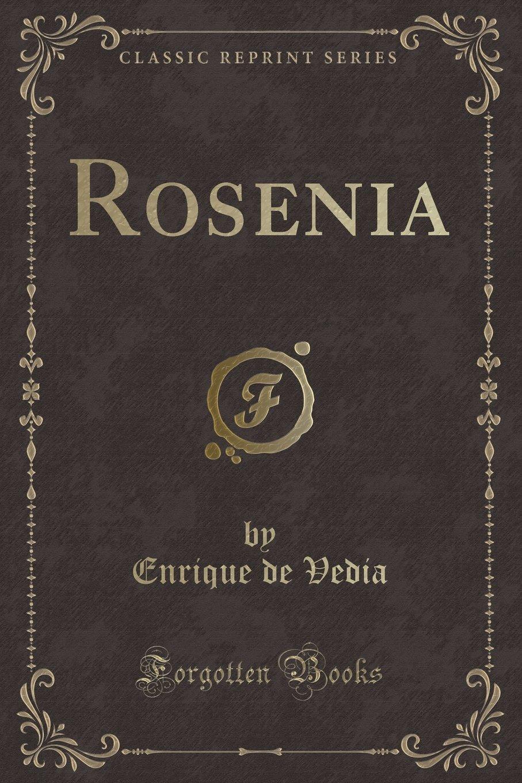 Rosenia (Classic Reprint) (Spanish Edition) pdf epub