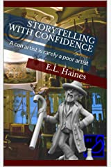 Storytelling With Confidence Kindle Edition