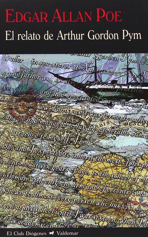 El Relato De Arthur Gordon Pym (El Club Diógenes) Tapa blanda – 14 ene 2013 Edgar Allan Poe Francisco Torres Oliver Valdemar 8477027374