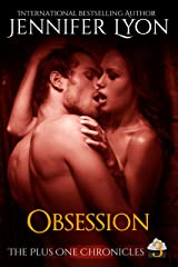 Obsession (The Plus One Chronicles Book 3) Kindle Edition