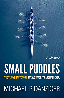 Mind over water lessons on life from the art of rowing kindle small puddles the triumphant story of yales worst oarsman ever fandeluxe Gallery