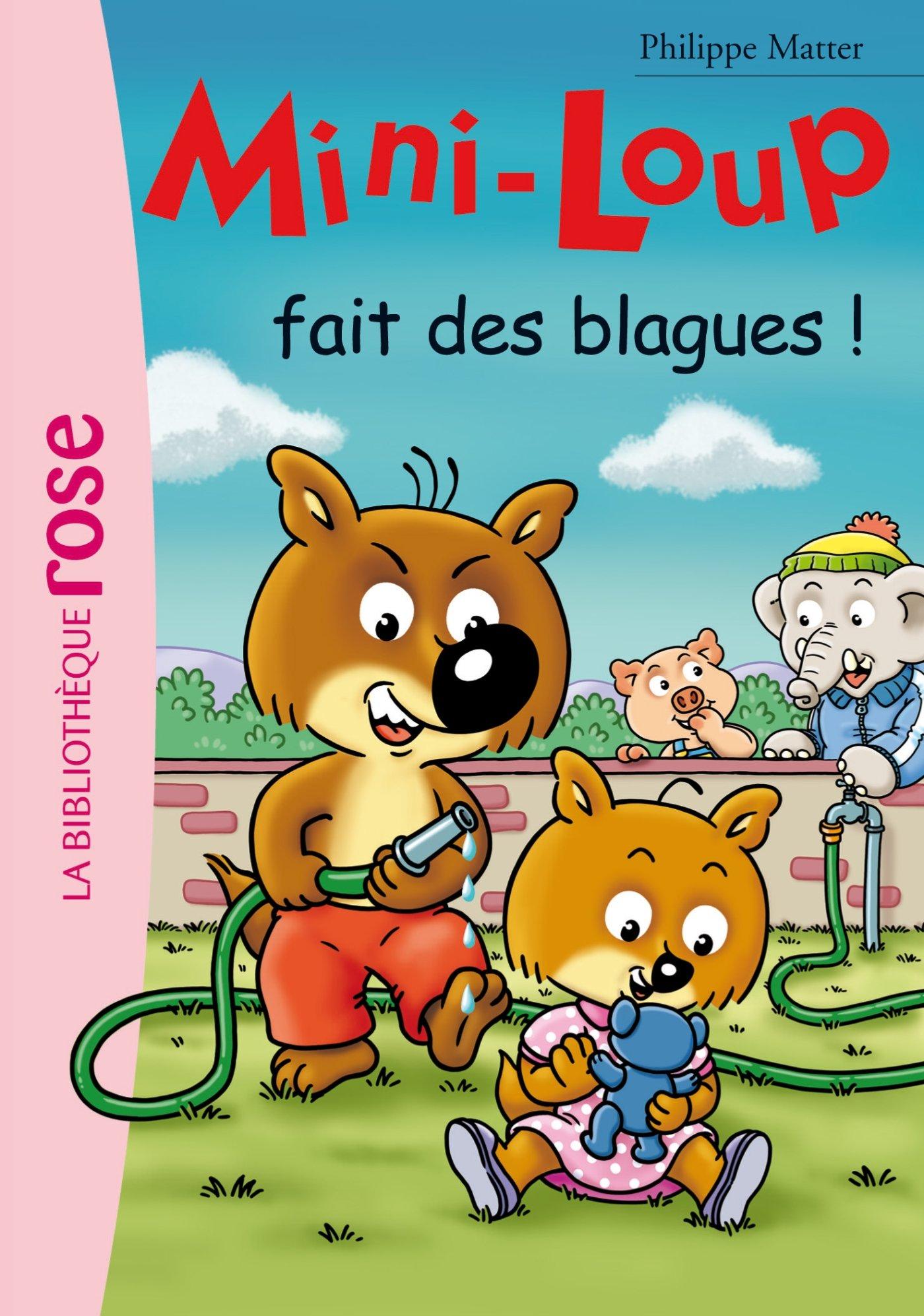 Mini-Loup 20 - Mini-Loup fait des blagues Poche – 26 juin 2013 Philippe Matter Hachette Jeunesse 201203960X Fiction Jeunesse