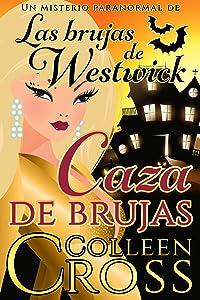 Caza de brujas : un misterio paranormal de las brujas de Westwick #1 (Spanish Edition)
