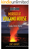 Murder at Volcano House: A Surfing Detective Mystery (Surfing Detective Mystery Series Book 4)