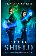 Relic: Shield (A Kane Arkwright Supernatural Thriller) Kindle Edition