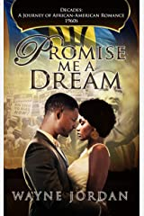 PROMISE ME A DREAM (Decades: A Journey of African American Romance Book 7) Kindle Edition
