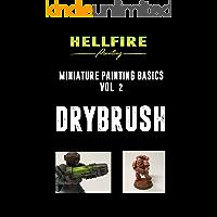 Drybrush (Miniature Painting Basics Book 2)