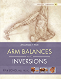 Anatomy for Arm Balances and Inversions: Yoga Mat Companion 4