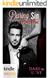 Dare To Love Series: Daring to Sin (Kindle Worlds Novella)