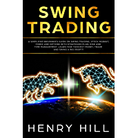 Swing Trading: A Simplified Beginner's Guide on Swing Trading, Stock Market, Forex and Options With Strategies Plan, Risk and Time Management. Learn how ... and Swing a Big Profit! (English Edition)