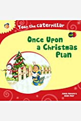 Toby the Caterpillar: Once Upon a Christmas Plan (Children's Book About Sharing and Giving, Caterpillar Books for Children, Rhyming Books for Preschoolers, Bedtime Books for Kids) Kindle Edition