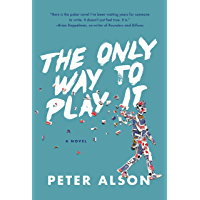 The Only Way To Play It: A Novel (English Edition)