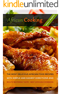 AFRICAN Cooking The Most Delicious African Food Recipes With Simple And Easiest Directions Mouth