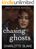 Chasing Ghosts (Great Escapes Book 5)