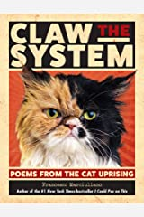 Claw the System: Poems from the Cat Uprising Kindle Edition