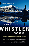 The Whistler Book: An All-Season Outdoor Guide