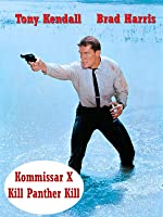 KOMMISSAR X KILL PANTHER KILL