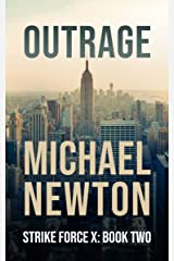 Outrage (Strike Force X Book 2) Kindle Edition